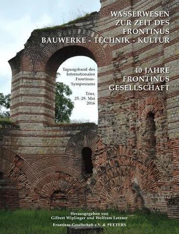 Tagungsband des Internationalen Frontinus-Symposiums Trier, 25. - 29. Mai 2016