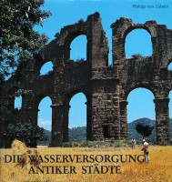 Band 2: Die Wasserversorgung antiker Städte Teil 1