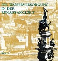 Band 5: Die Wasserversorgung in der Renaissancezeit