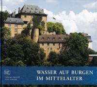 Band 7: Wasser auf Burgen im Mittelalter