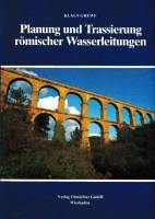 Planung und Trassierung römischer Wasserleitungen